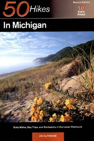 Free online download Explorer's Guide 50 Hikes in Michigan: Sixty Walks, Day Trips, and Backpacks in the Lower Peninsula PDF by Jim Dufresne