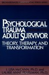Psychological Trauma and Adult Survivor Theory: Therapy and Transformation
