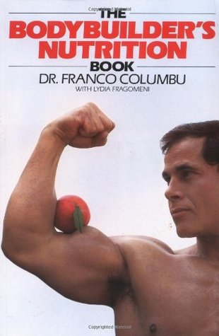 The Bodybuilder's Nutrition Book by Franco Columbu