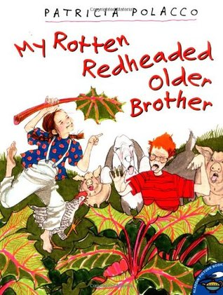 My Rotten Redheaded Older Brother by Patricia Polacco