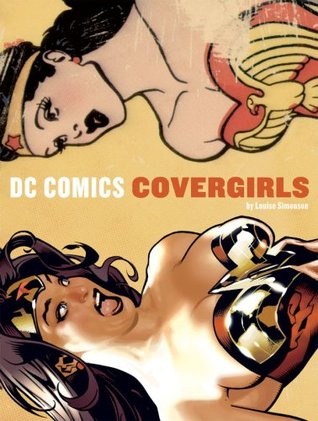 DC Comics Covergirls by Louise Simonson