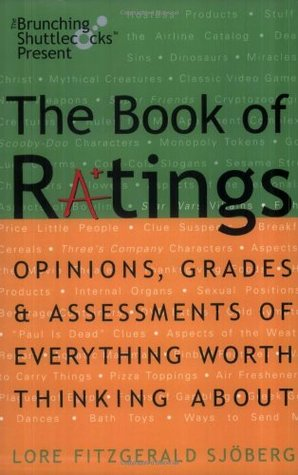 The Book of Ratings: Opinions, Grades, and Assessments of Everything Worth Thinking About