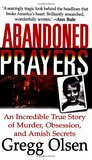 Abandoned Prayers: The Incredible True Story of Murder, Obsession and Amish Secrets