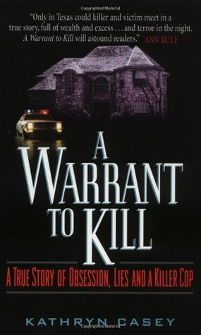 A Warrant To Kill By Kathryn Casey Reviews Discussion border=