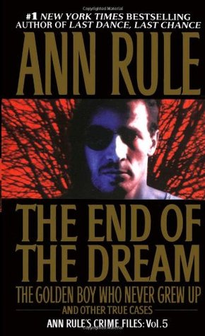 The End of the Dream by Ann Rule