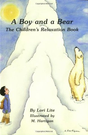 A Boy and a Bear: The Children's Relaxation Book
