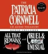 The Patricia Cornwell CD Audio Treasury: All That Remains / Cruel & Unusual (Kay Scarpetta, #2, #3)
