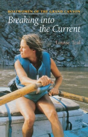 Breaking Into the Current by Louise Teal