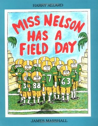 Miss Nelson Has a Field Day by Harry Allard