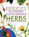 Rodale's Illustrated Encyclopedia of Herbs by Claire Kowalchik
