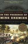 In the Presence of Mine Enemies: War in the Heart of America 1859-1863