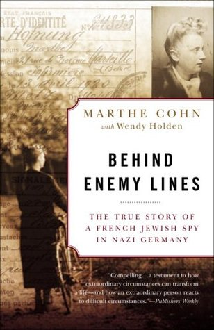 Behind Enemy Lines by Marthe Cohn