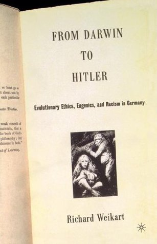 From Darwin to Hitler by Richard Weikart