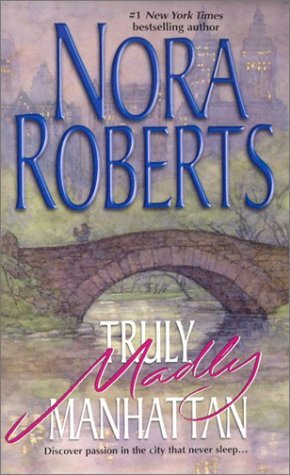 Truly, Madly Manhattan by Nora Roberts