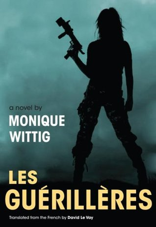 Les Guerilleres by Monique Wittig