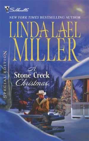A Stone Creek Christmas by Linda Lael Miller
