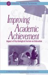 Improving Academic Achievement: Impact of Psychological Factors on Education