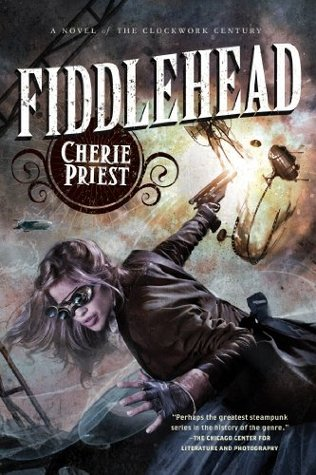 Fiddlehead (The Clockwork Century, #5)