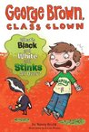 What's Black and White and Stinks All Over? (George Brown, Class Clown, #4)