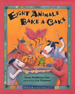 Download online Eight Animals Bake A Cake PDF by Susan Middleton Elya, Lee Chapman