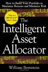 The Intelligent Asset Allocator: How to Build Your Portfolio