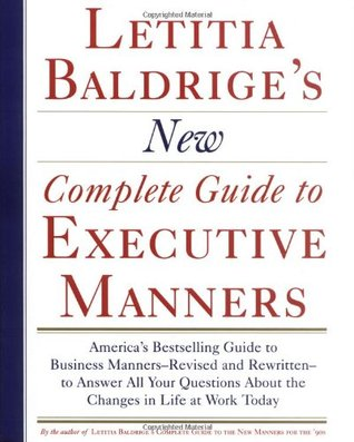 Letitia Balderige's New Complete Guide to Executive Manners by Letitia Baldrige