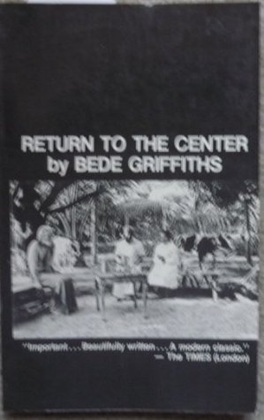 Return to the Center by Bede Griffiths