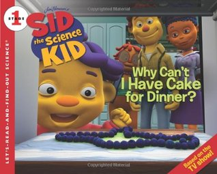 Why Can't I Have Cake for Dinner? (Let's-Read-and-Find-Out Science, Stage 1)