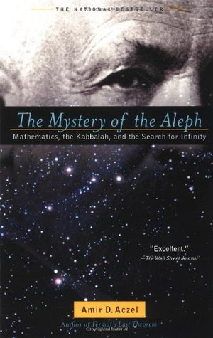 The Mystery of the Aleph by Amir D. Aczel