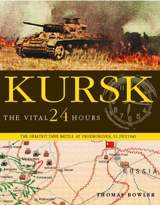 KURSK : The Vital 24 Hours