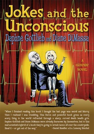 Jokes and the Unconscious by Daphne Gottlieb