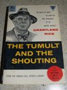 The tumult and the shouting : my life in sport.