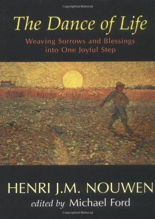 The Dance of Life by Henri J.M. Nouwen