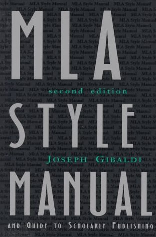 MLA Style Manual and Guide to Scholarly Publishing by Joseph Gibaldi