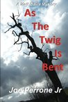 As the Twig Is Bent: A Matt Davis Mystery (Matt Davis Mysteries, #1)