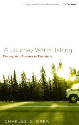 A Journey Worth Taking by Charles D. Drew