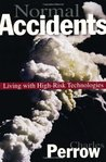 Normal Accidents: Living with High-Risk Technologies