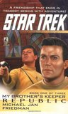 Republic (Star Trek: My Brother's Keeper, #1)