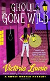 Ghouls Gone Wild (Ghost Hunter Mystery, #4)