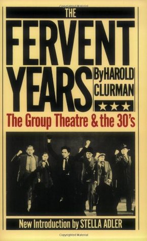 The Fervent Years by Harold Clurman
