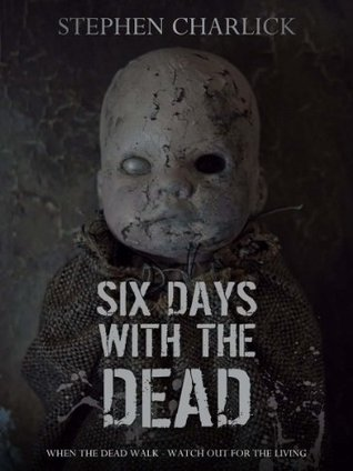 Six days with the Dead Lanherne Chronicles