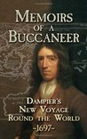 Memoirs of a Buccaneer: Dampier's New Voyage Round the World, 1697