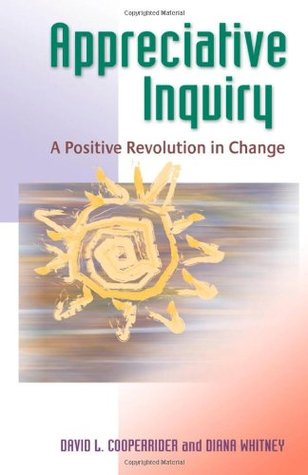 Appreciative Inquiry by David L. Cooperrider