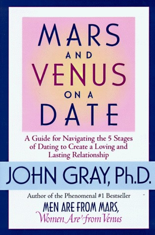 mars and venus dating 5 stages Mars and venus on a date a guide for navigating the 5 stages of dating to create a loving and lasting relationship.