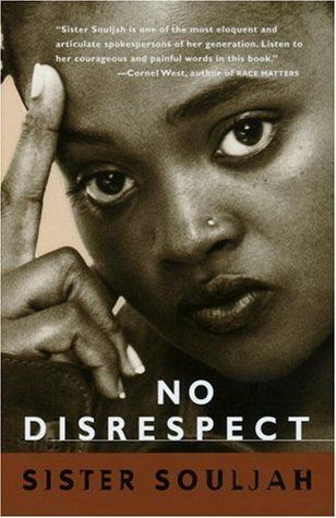 sister souljah no disrespect essay Sista souljah no disrespect behavior essay disrespect pdf books bellow will give you all associated to sista souljah no disrespect a deeper love inside sister.