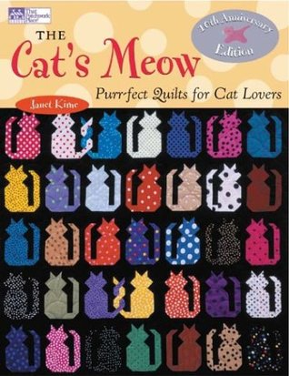 The Cat's Meow: Purr-fect Quilts for Cat Lovers