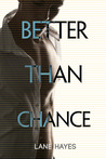 Better Than Chance (Better Than, #2)