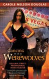 Dancing With Werewolves (Delilah Street, Paranormal Investigator, #1)