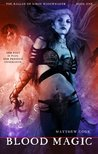 Blood Magic (The Ballad Of Kirin Widowmaker #1)