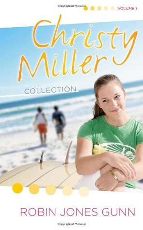 Christy Miller Collection, Vol. 1 by Robin Jones Gunn